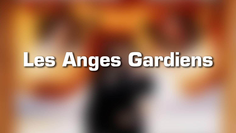 Lieux de tournage – Les Anges Gardiens