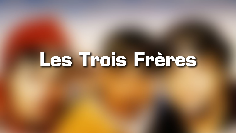 Lieux de tournage – Les Trois Frères