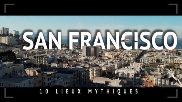 Visiter San Francisco : 10 lieux mythiques