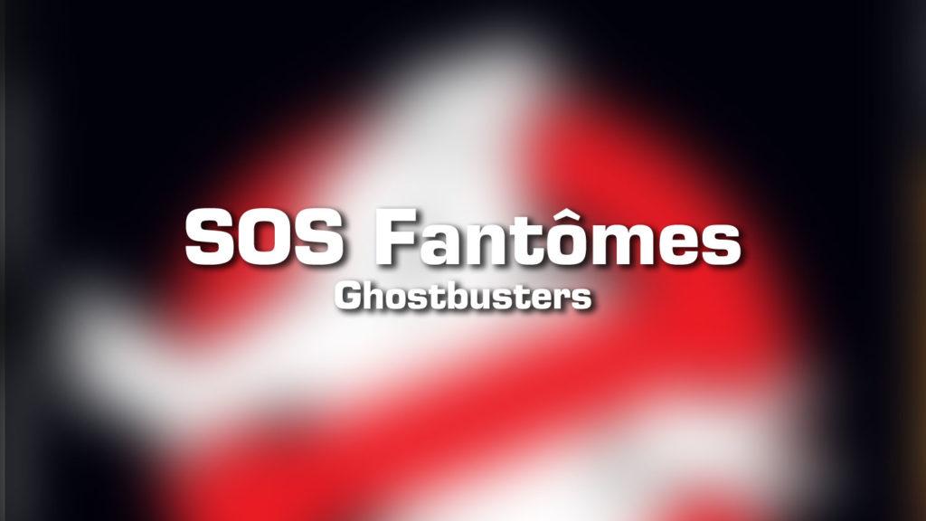 SOS Fantomes Ghostbusters