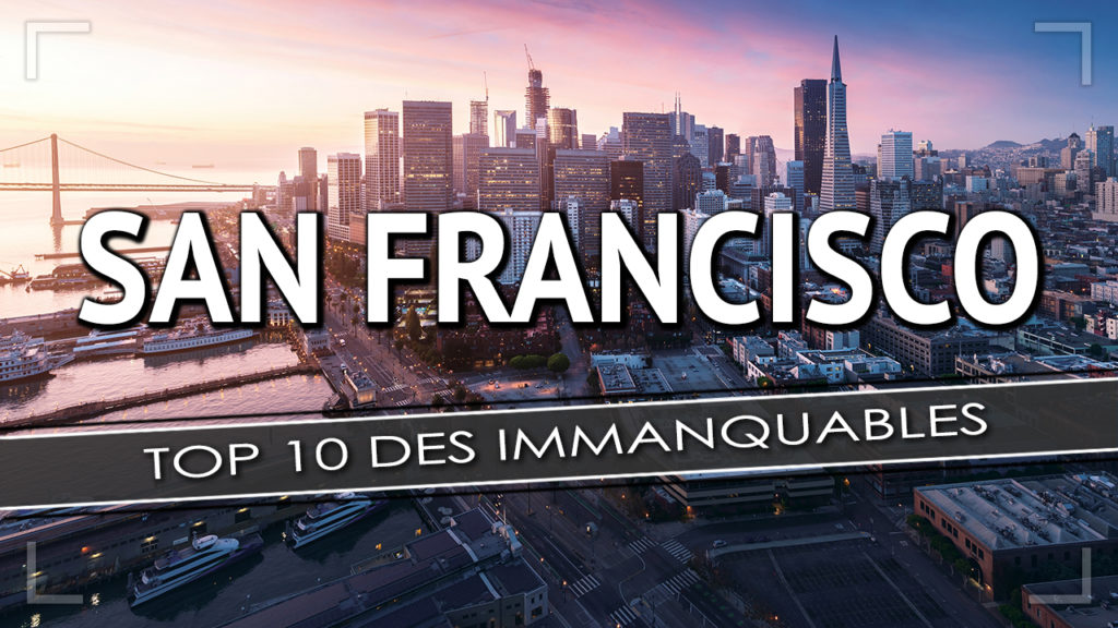 San Francisco, Top 10 des immanquables