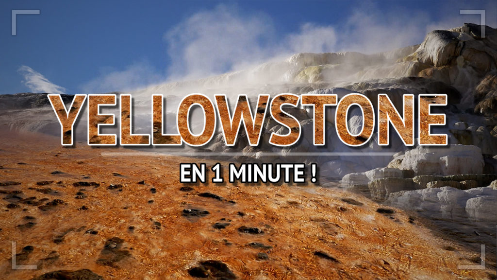 Visiter Yellowstone en 1 minute